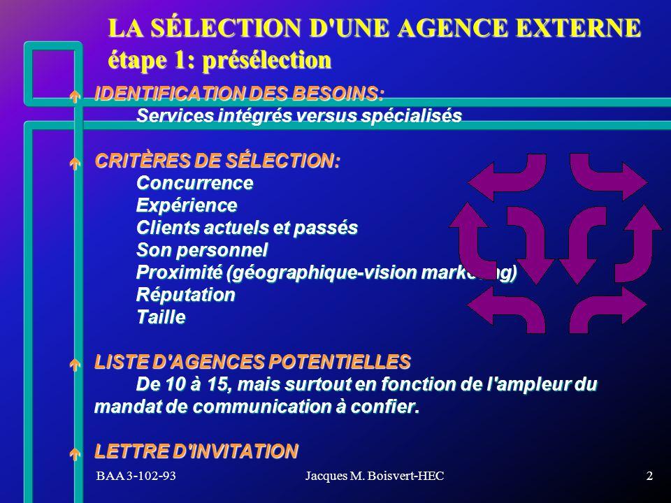LA SÉLECTION D UNE AGENCE EXTERNE étape 1: présélection