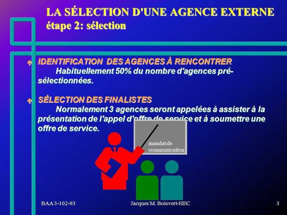 LA SÉLECTION D UNE AGENCE EXTERNE étape 2: sélection