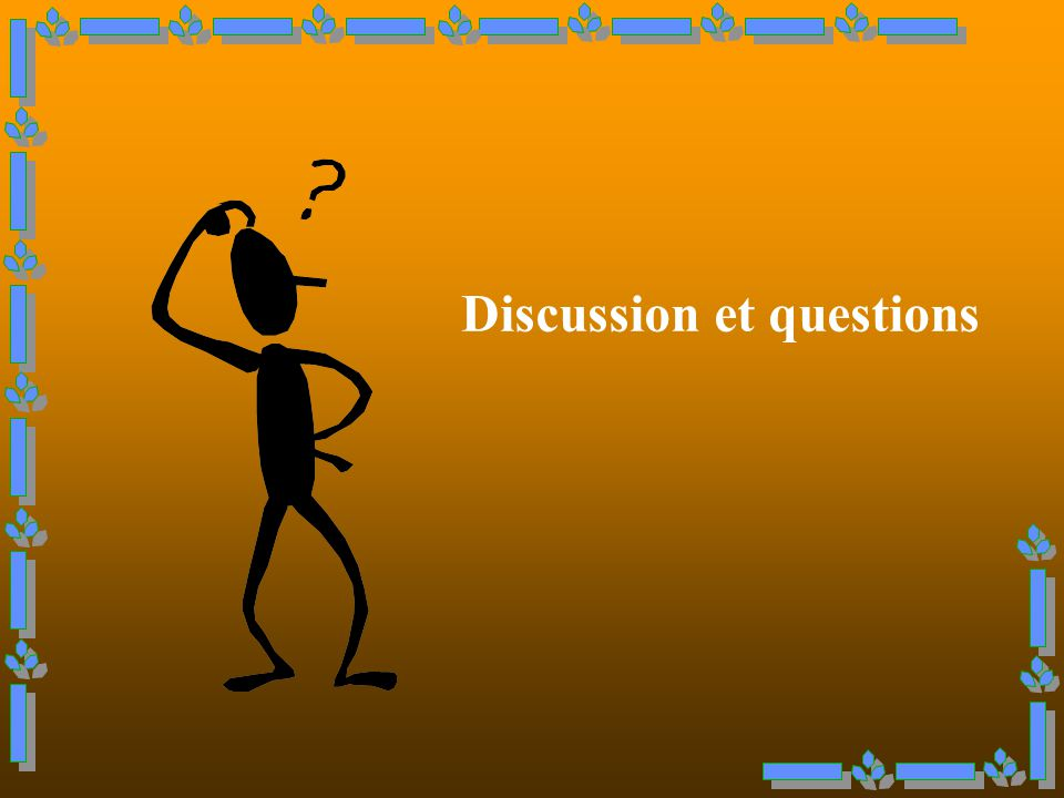 Discussion et questions