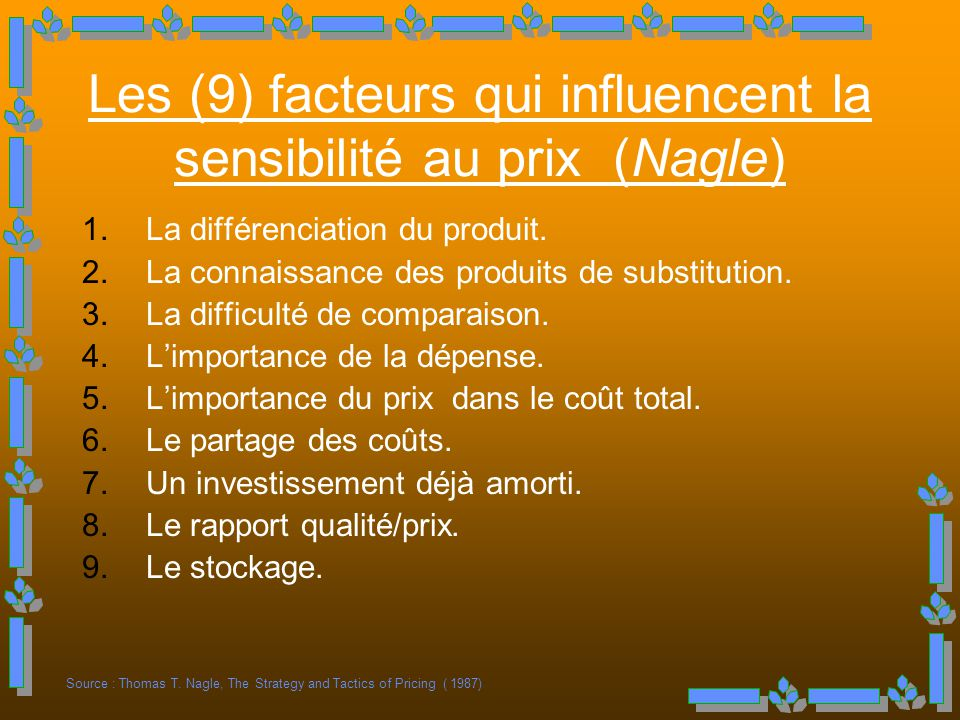 Les (9) facteurs qui influencent la sensibilité au prix (Nagle)