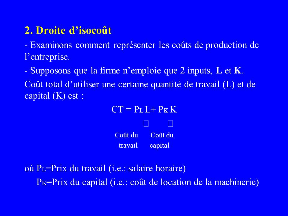 2. Droite d'isocoût - Examinons comment représenter les coûts de production de l'entreprise.