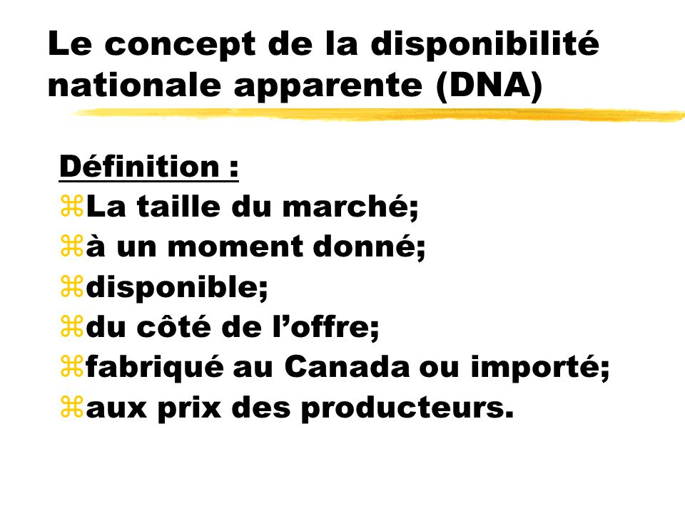 Le concept de la disponibilité nationale apparente (DNA)