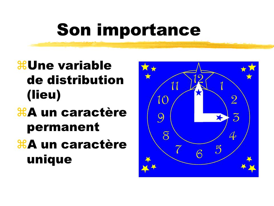 Son importance Une variable de distribution (lieu)