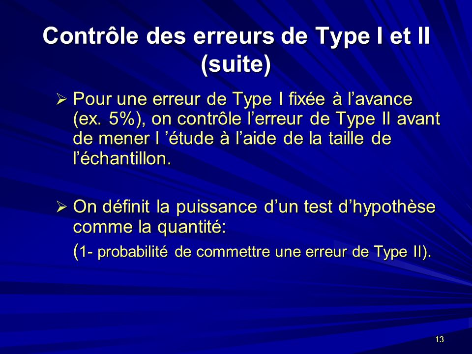 Contrôle des erreurs de Type I et II (suite)