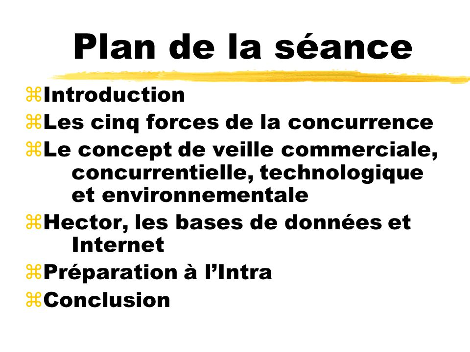 Plan de la séance Introduction Les cinq forces de la concurrence