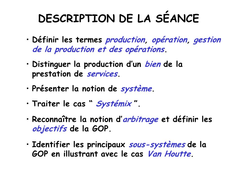 DESCRIPTION DE LA SÉANCE