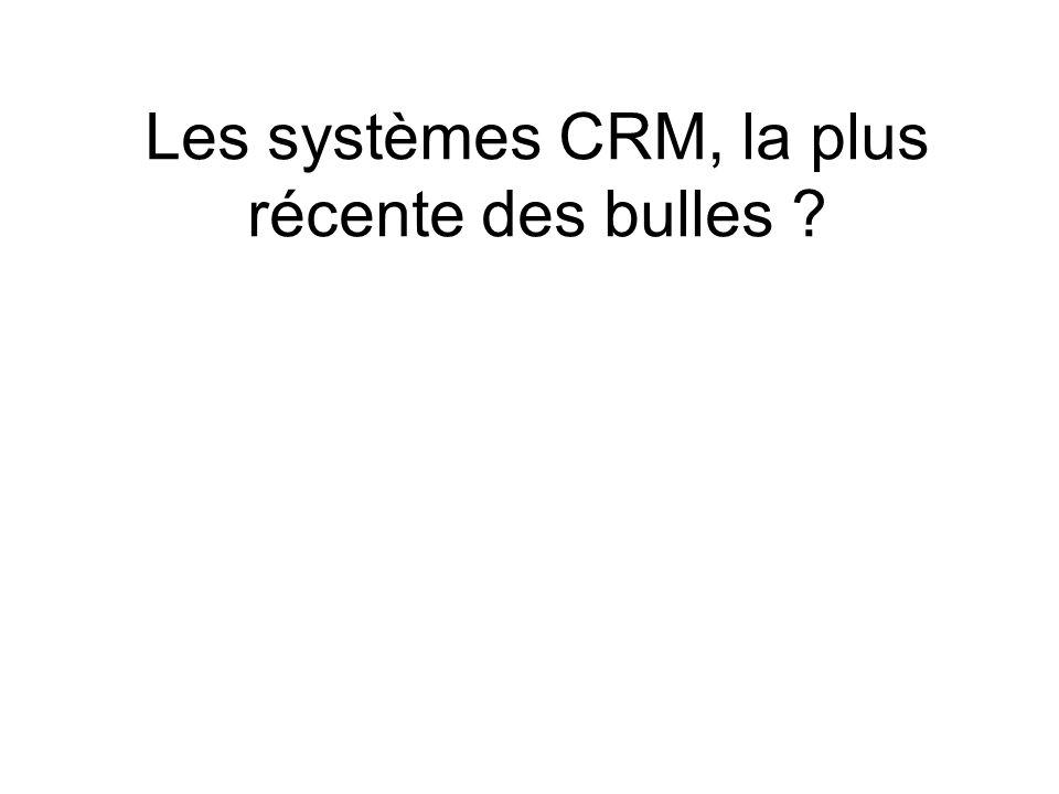 Les systèmes CRM, la plus récente des bulles