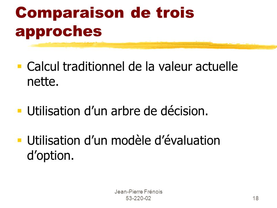 Comparaison de trois approches