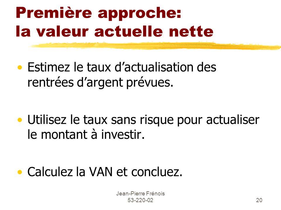 Première approche: la valeur actuelle nette