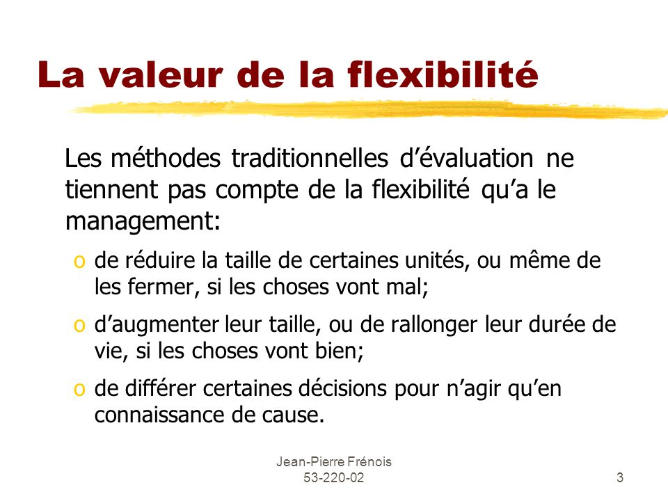 La valeur de la flexibilité