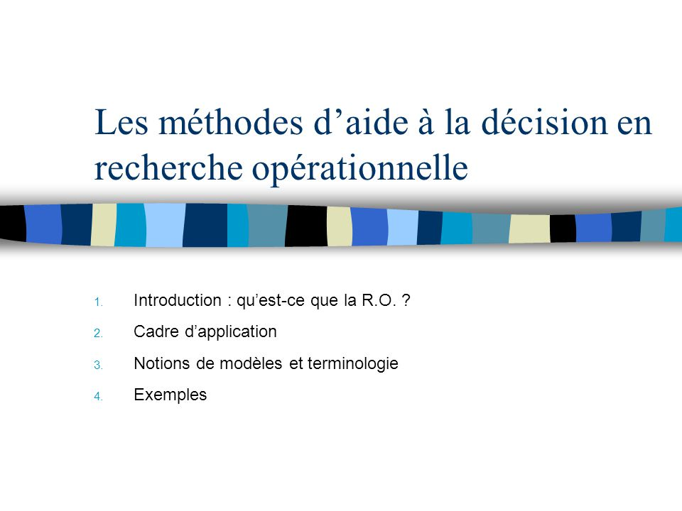 Les méthodes d'aide à la décision en recherche opérationnelle