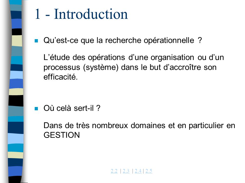 1 - Introduction Qu'est-ce que la recherche opérationnelle