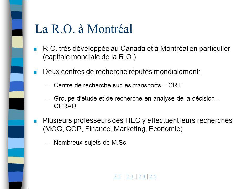 La R.O. à Montréal R.O. très développée au Canada et à Montréal en particulier (capitale mondiale de la R.O.)