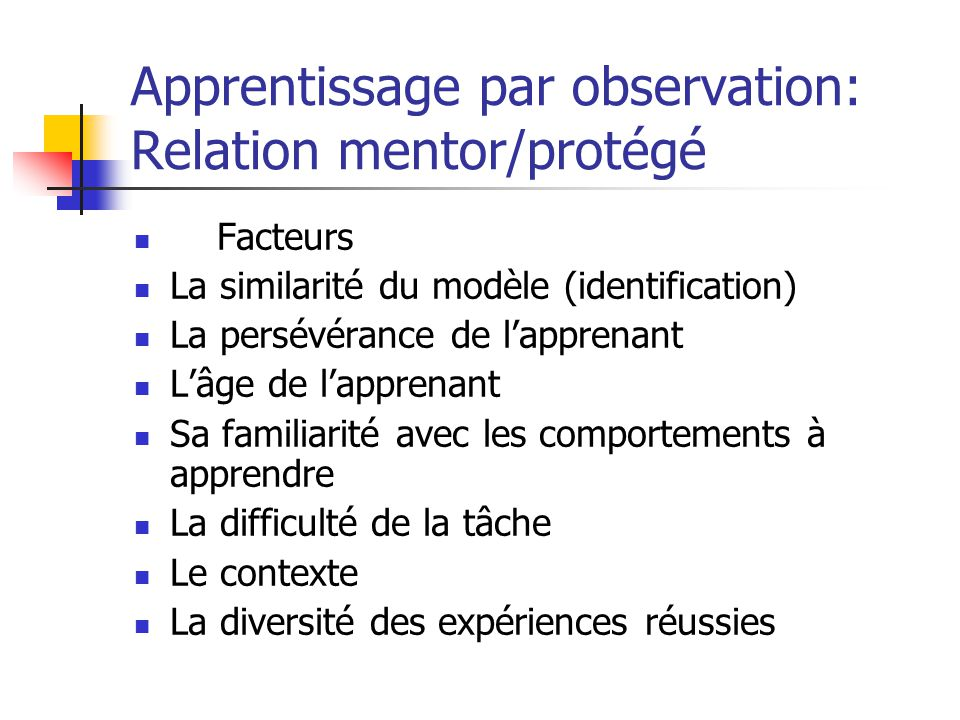 Apprentissage par observation: Relation mentor/protégé