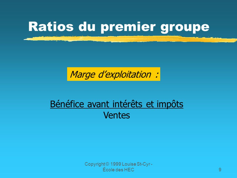 Ratios du premier groupe