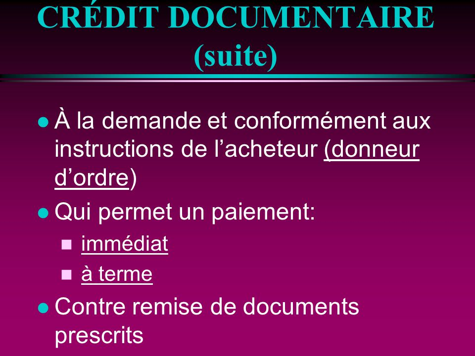 CRÉDIT DOCUMENTAIRE (suite)