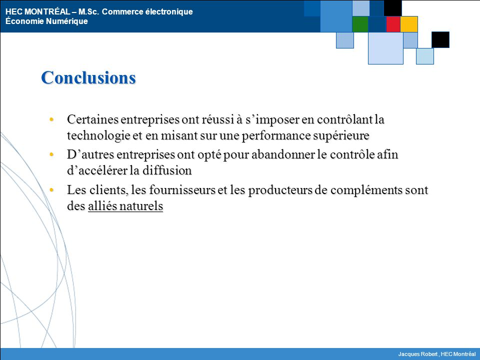 Conclusions Certaines entreprises ont réussi à s'imposer en contrôlant la technologie et en misant sur une performance supérieure.