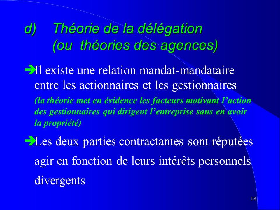 d) Théorie de la délégation (ou théories des agences)