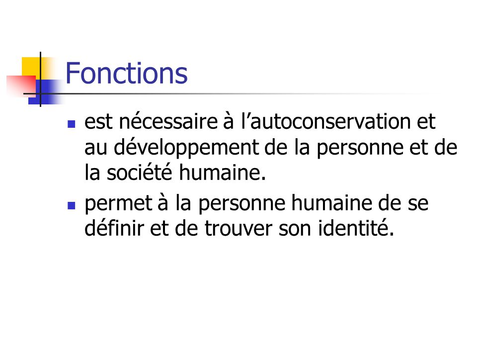 Fonctions est nécessaire à l'autoconservation et au développement de la personne et de la société humaine.
