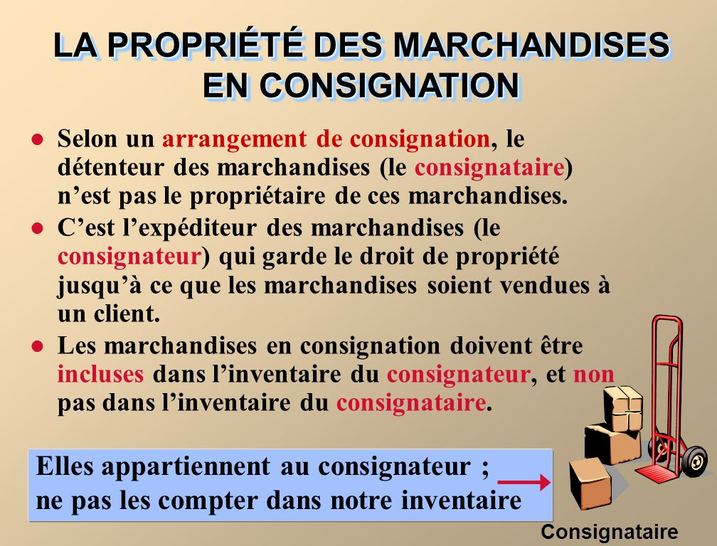 LA PROPRIÉTÉ DES MARCHANDISES EN CONSIGNATION