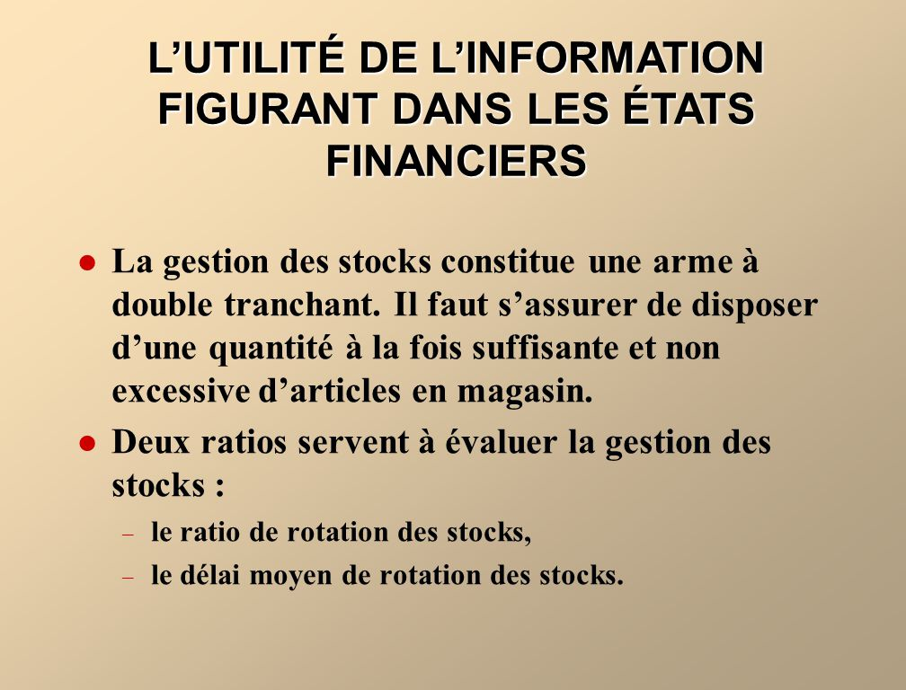 L'UTILITÉ DE L'INFORMATION FIGURANT DANS LES ÉTATS FINANCIERS