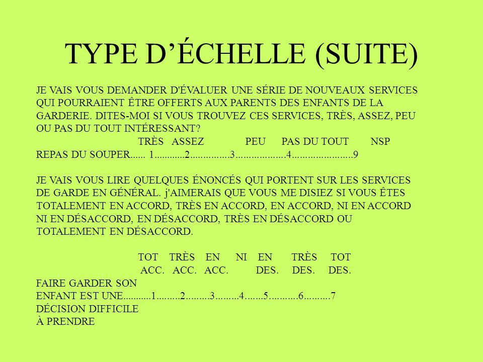 TYPE D'ÉCHELLE (SUITE)