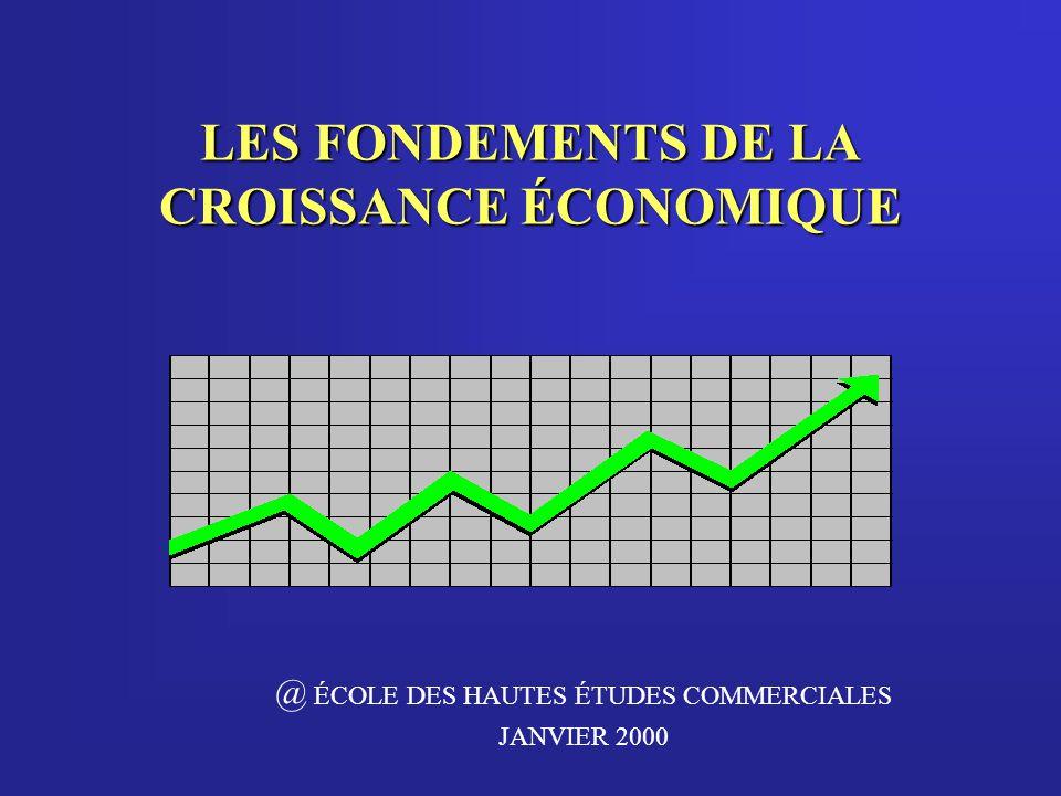 LES FONDEMENTS DE LA CROISSANCE ÉCONOMIQUE
