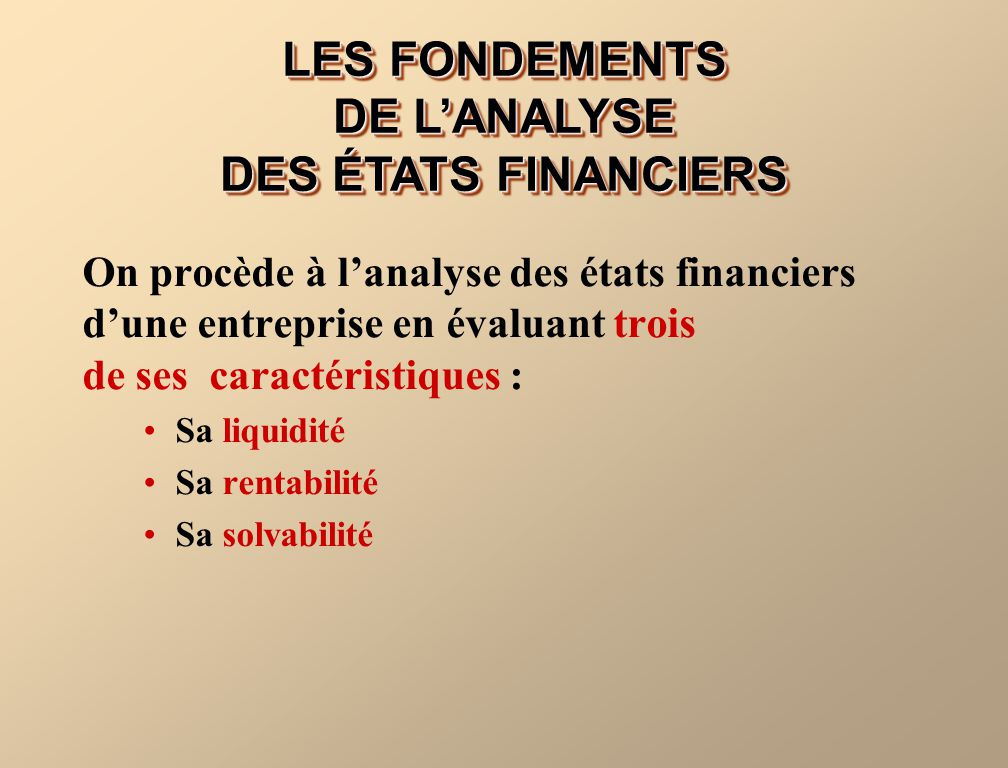 LES FONDEMENTS DE L'ANALYSE DES ÉTATS FINANCIERS