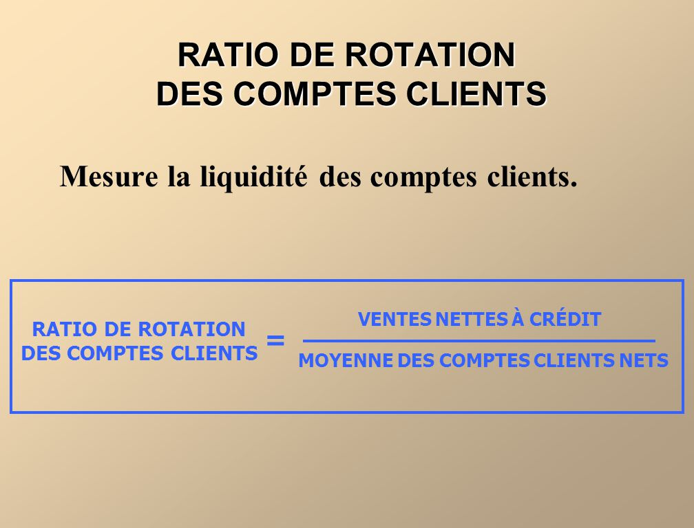 RATIO DE ROTATION DES COMPTES CLIENTS