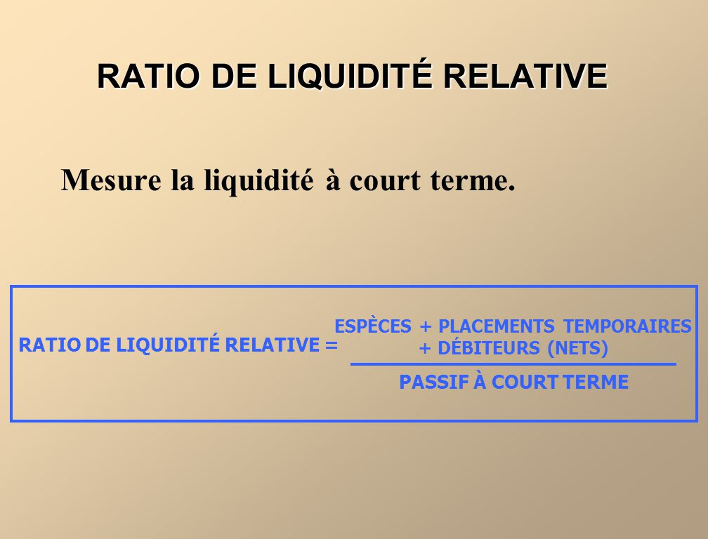 RATIO DE LIQUIDITÉ RELATIVE