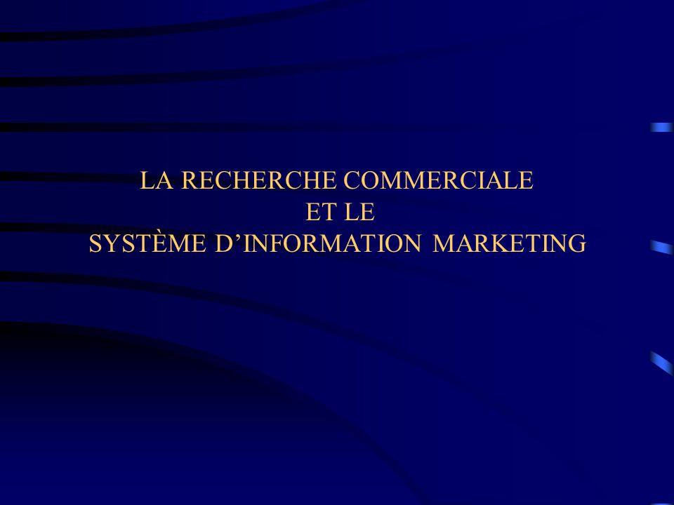 LA RECHERCHE COMMERCIALE ET LE SYSTÈME D'INFORMATION MARKETING