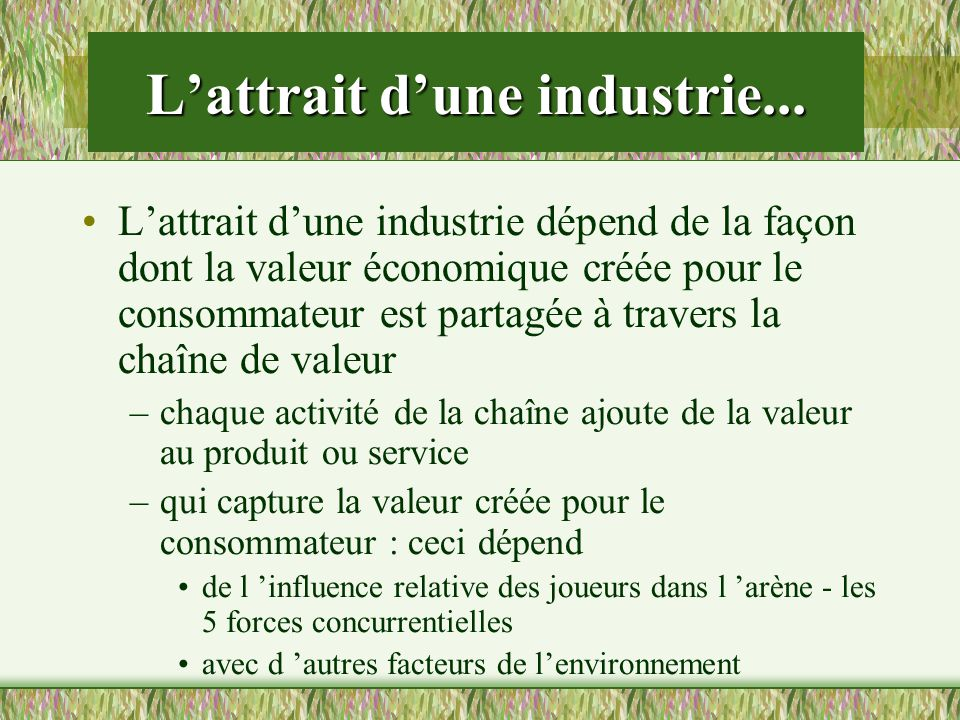 L'attrait d'une industrie...