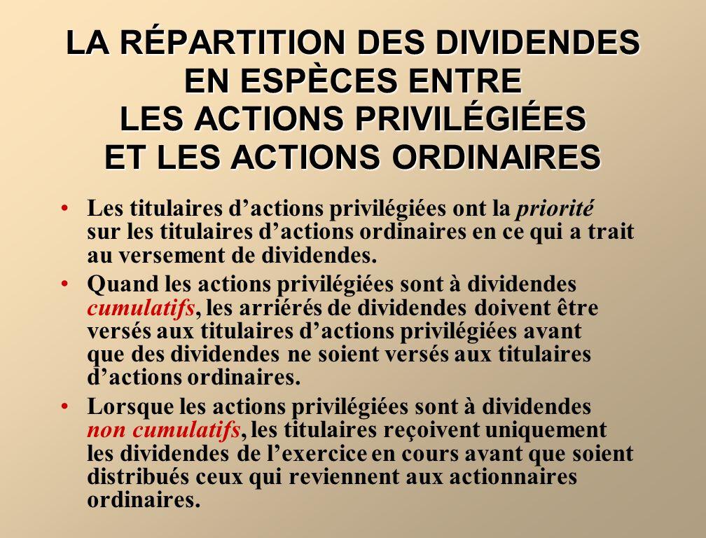 LA RÉPARTITION DES DIVIDENDES EN ESPÈCES ENTRE LES ACTIONS PRIVILÉGIÉES ET LES ACTIONS ORDINAIRES