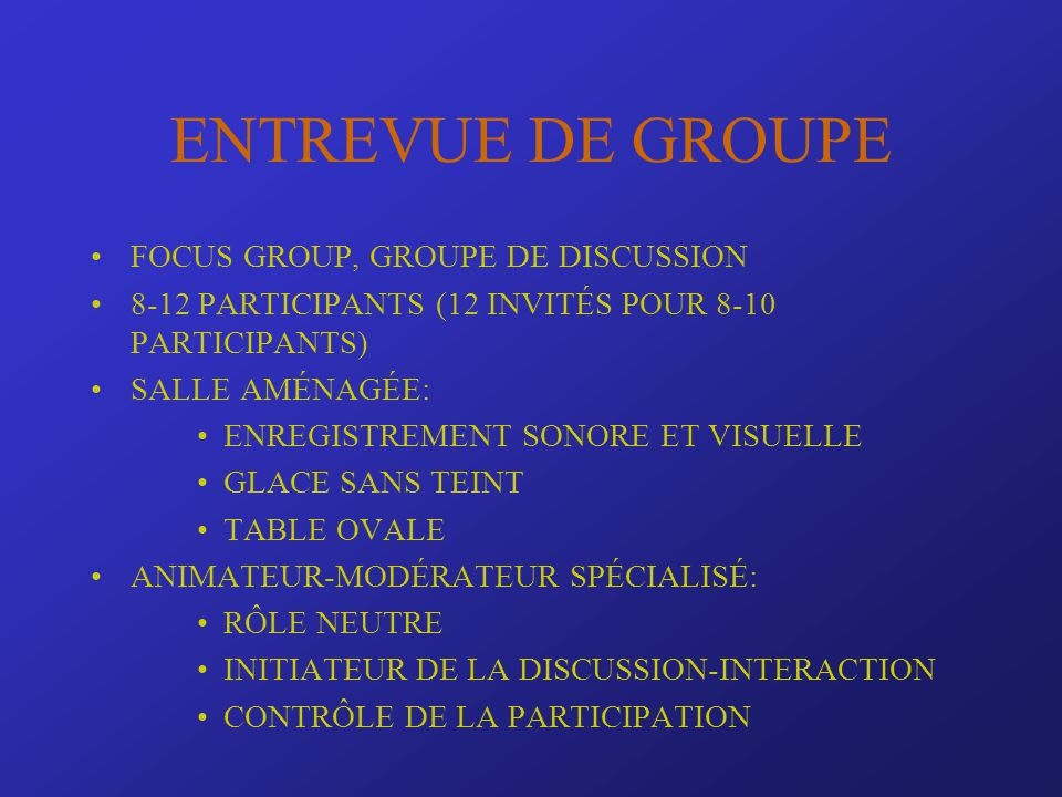 ENTREVUE DE GROUPE FOCUS GROUP, GROUPE DE DISCUSSION