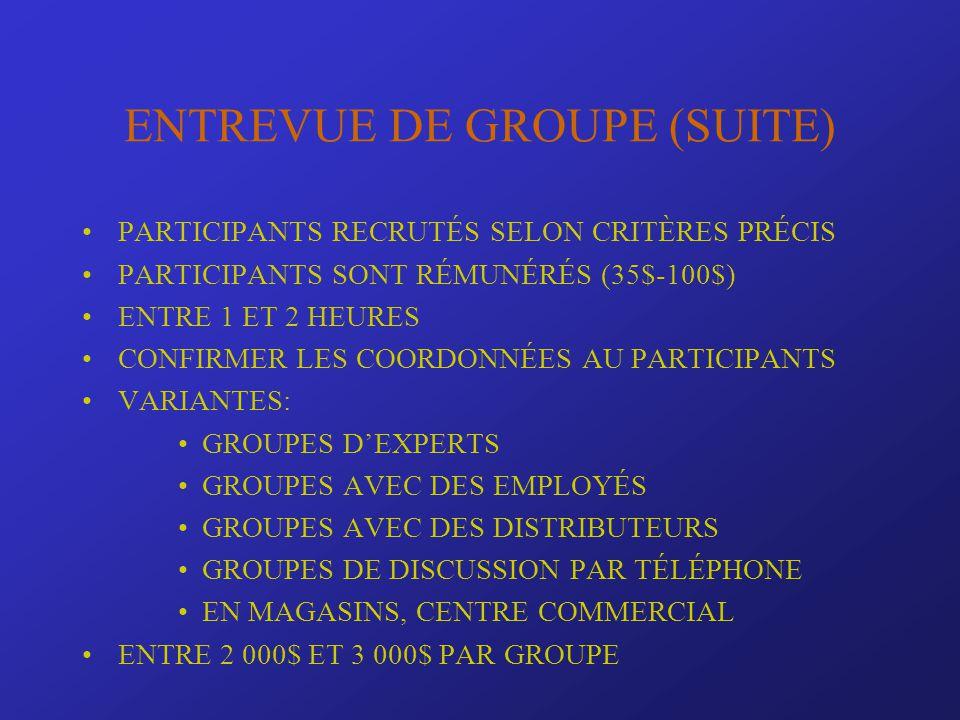 ENTREVUE DE GROUPE (SUITE)
