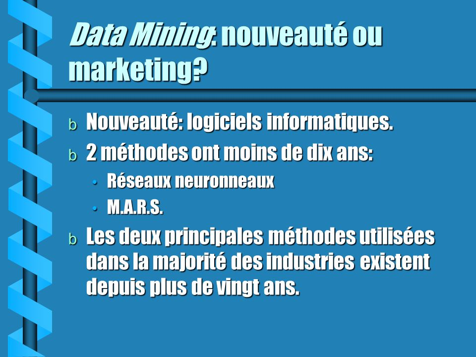 Data Mining: nouveauté ou marketing