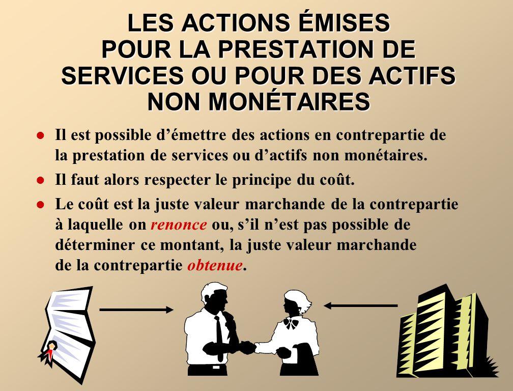 LES ACTIONS ÉMISES POUR LA PRESTATION DE SERVICES OU POUR DES ACTIFS NON MONÉTAIRES
