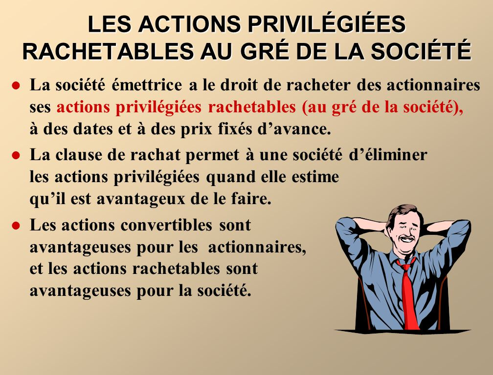 LES ACTIONS PRIVILÉGIÉES RACHETABLES AU GRÉ DE LA SOCIÉTÉ