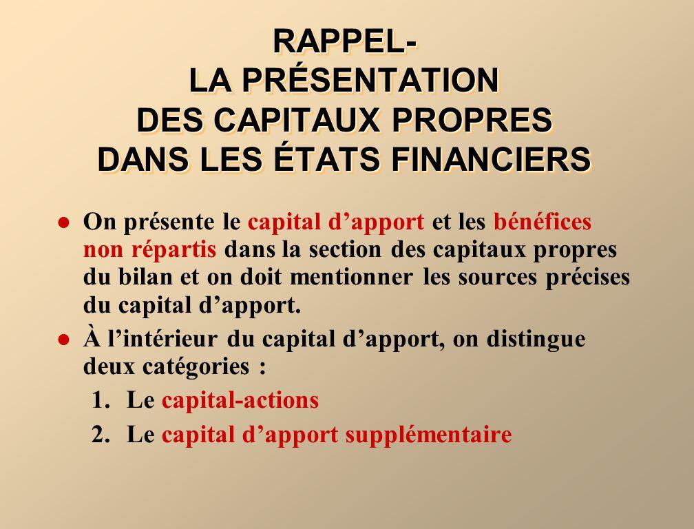 RAPPEL- LA PRÉSENTATION DES CAPITAUX PROPRES DANS LES ÉTATS FINANCIERS