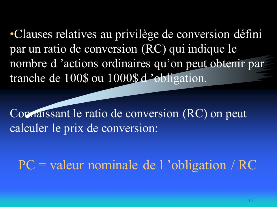 PC = valeur nominale de l 'obligation / RC