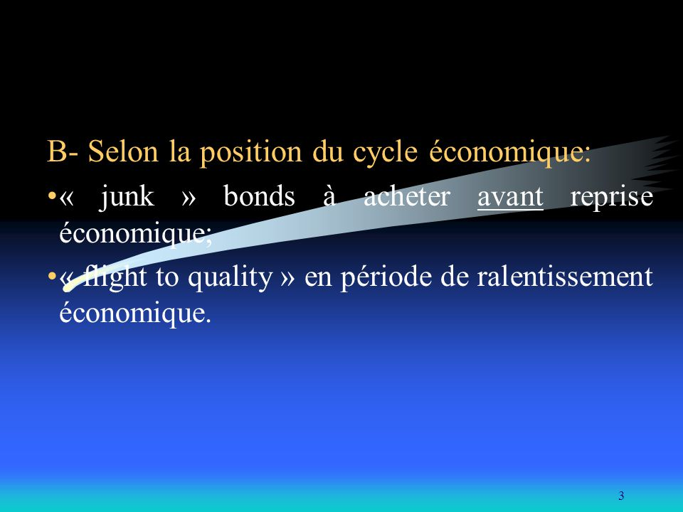 B- Selon la position du cycle économique: