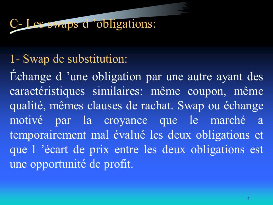C- Les swaps d 'obligations: