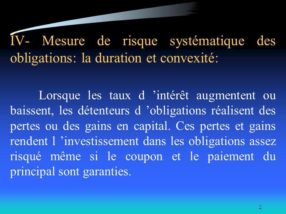 IV- Mesure de risque systématique des obligations: la duration et convexité: