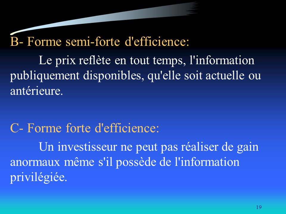 B- Forme semi-forte d efficience: