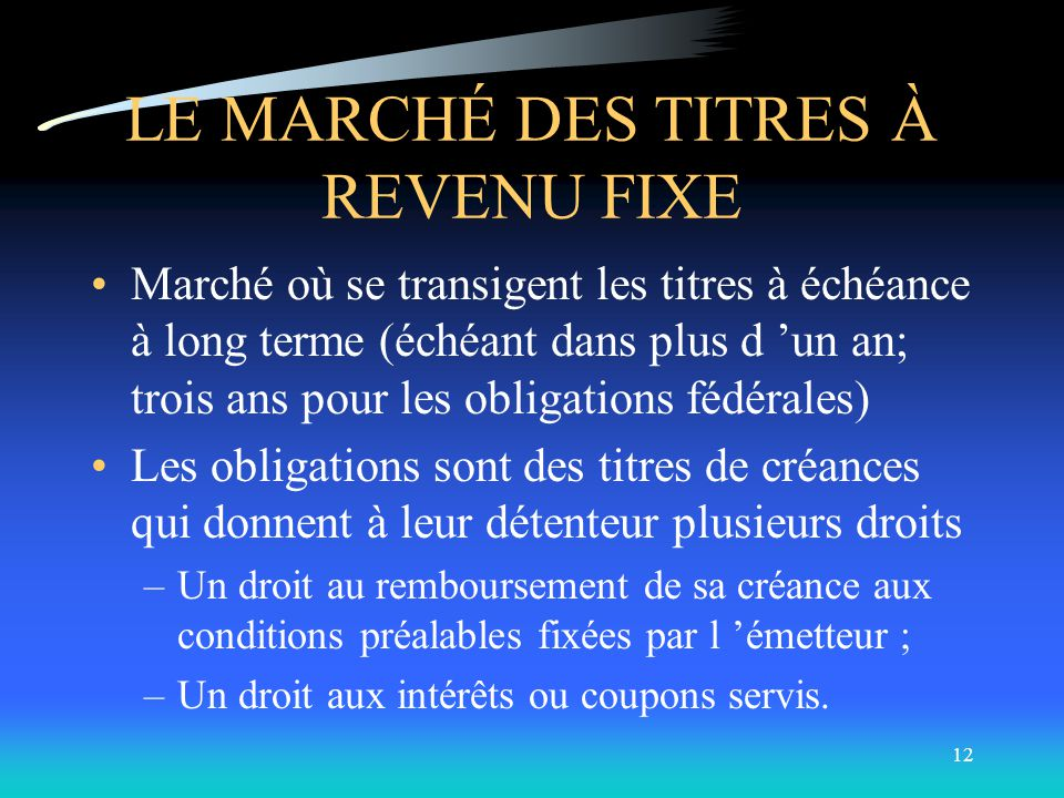 LE MARCHÉ DES TITRES À REVENU FIXE
