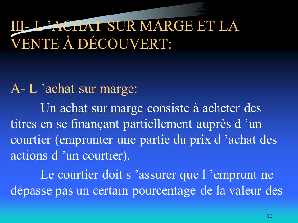 III- L 'ACHAT SUR MARGE ET LA VENTE À DÉCOUVERT:
