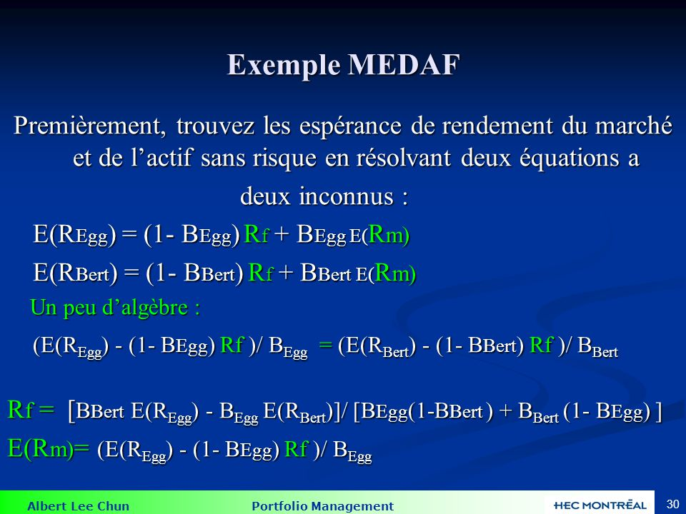 Exemple MEDAF Actif E(r) Beta Egg 0.07 0.50 Bert 0.10 0.80