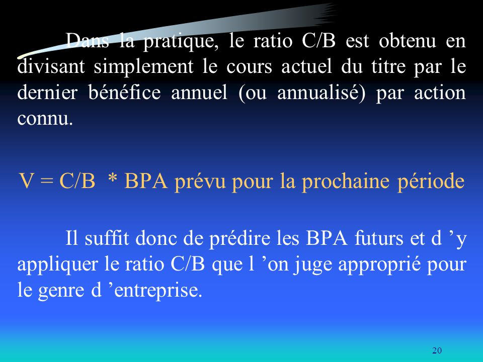V = C/B * BPA prévu pour la prochaine période