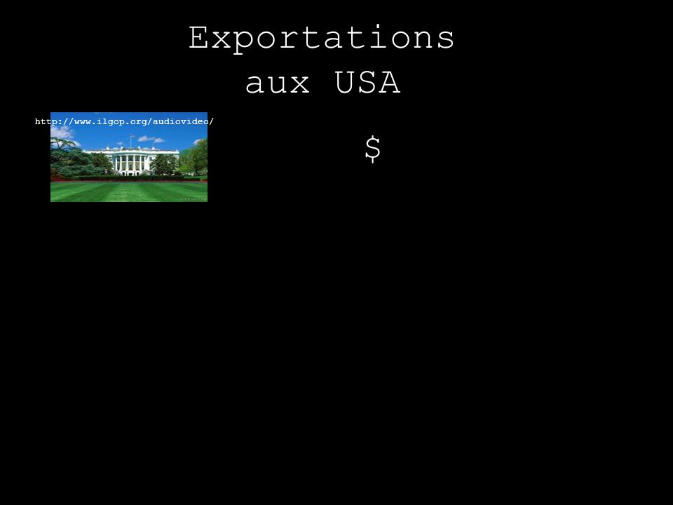 Exportations aux USA http://www.ilgop.org/audiovideo/ $
