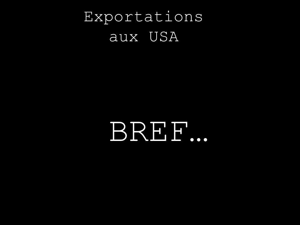 Exportations aux USA BREF…